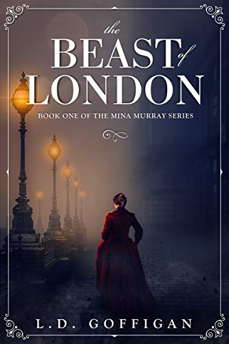 The Beast of London by L.D. Goffigan